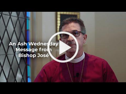 An Ash Wednesday Message from Bishop José