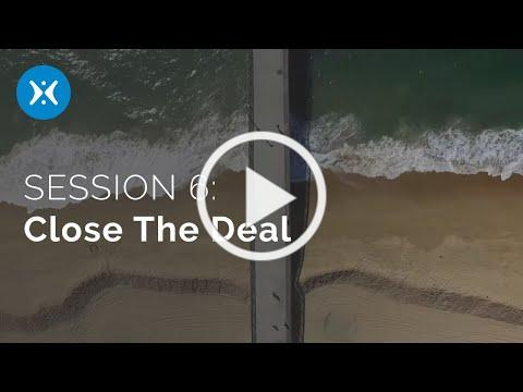 Session 6: Close the Deal (Tell Someone)