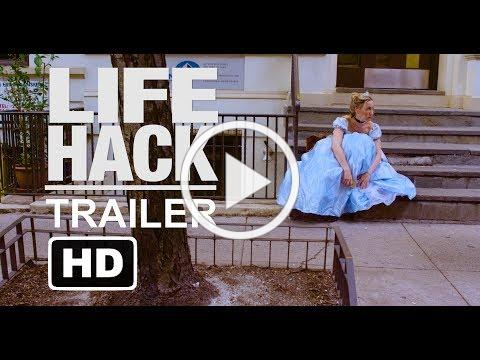 LIFE HACK - (Official Trailer)