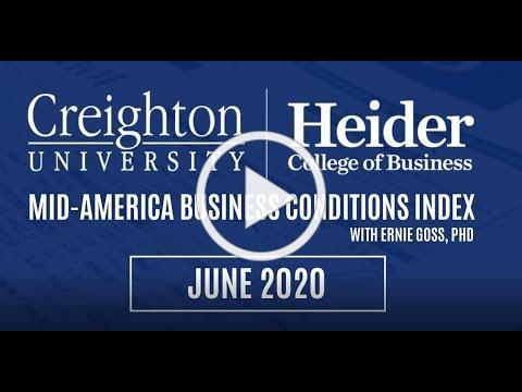 Creighton University June 2020 Mid-America Business Conditions Index | Ernie Goss
