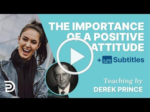 The Importance Of A Positive Attitude | Derek Prince Bible Study