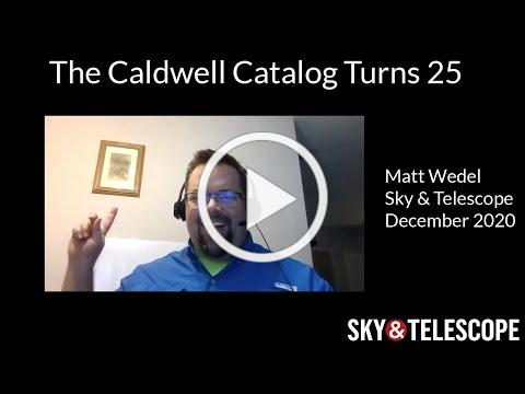 Sky & Telescope Series: Matt Wedel on The Caldwell Catalog Turns 25