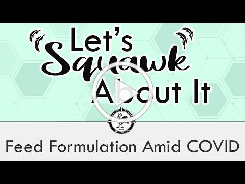 Let's Squawk About It (Ep. 9): Feed Formulation Amid COVID-19
