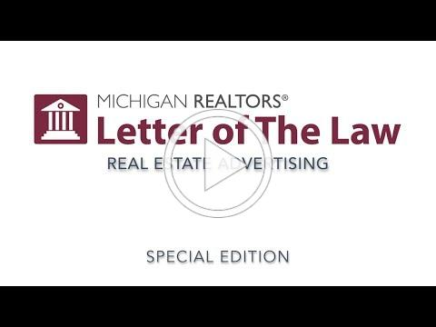 Michigan Realtors® Letter of The Law: Real Estate Advertising