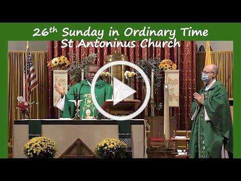 26th Sunday in Ordinary Time- St Antoninus Church, September 26, 2021 @ 10am