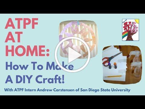 Easy DIY Craft with ATPF USD Intern Andrew Carstensen