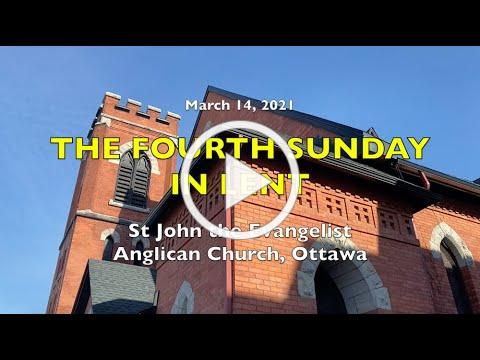 St John the Evangelist Anglican Church, Ottawa - FOURTH SUNDAY IN LENT - 14 MARCH 2021