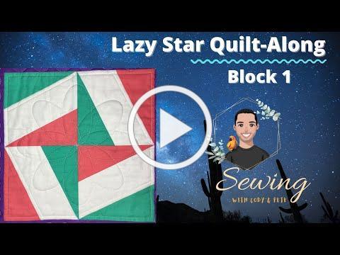 Lazy Star Quilt- Along Block 1