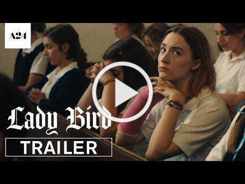 Lady Bird   Official Trailer HD   A24