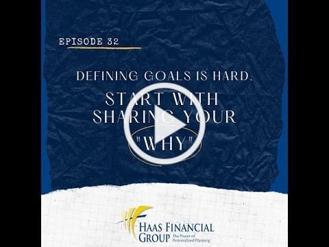 Ep # 32: Defining Your Goals Is Hard. Start With Sharing Your Why.