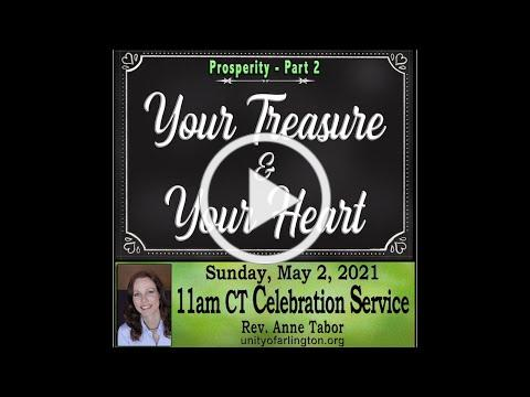 05.02.2021 YOUR TREASURE & YOUR HEART by Rev. Anne Tabor