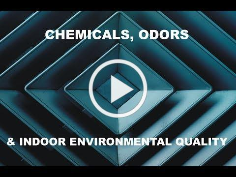 Chemicals, Odors & Indoor Environmental Quality (IEQ)