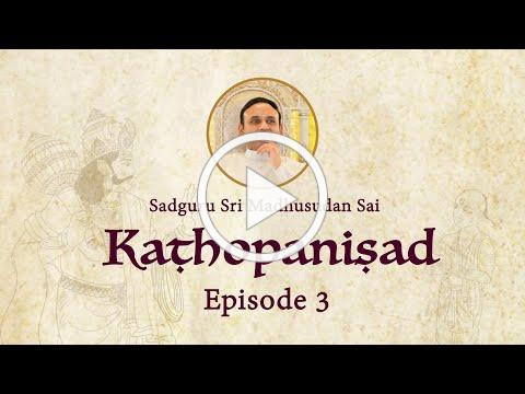 Kathopanishad - Episode 03 - Three kinds of sufferings (Tapatrayas)