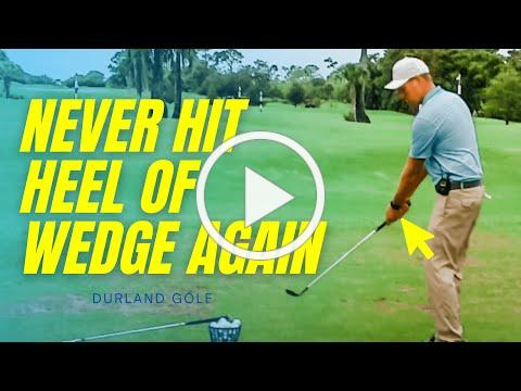 GOLF TIP   How To NEVER HIT THE HEEL Of Your Wedge Again