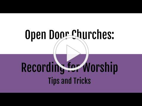 So You're Recording a Video for Worship: Tips and Guidelines