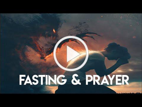 This Happens in the Unseen World When We Fast and Pray