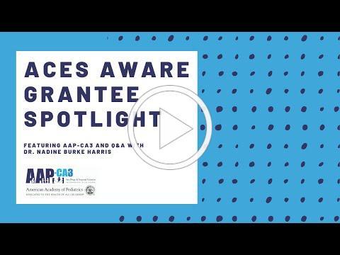 ACEs Aware Grantee Spotlight AAP-CA3