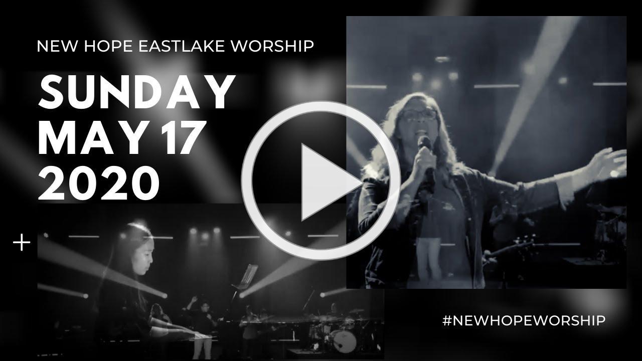 Sunday, May 17, 2020 Worship | New Hope Eastlake Worship Team | Hope Collective