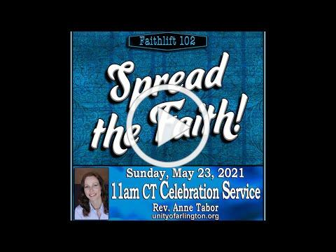 05.23.2021 FaithLift 102: SPREAD THE FAITH by Rev. Anne Tabor