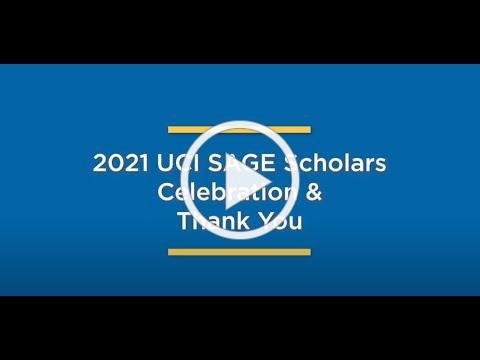 2021 UCI SAGE Scholars: Congratulations & Thank You