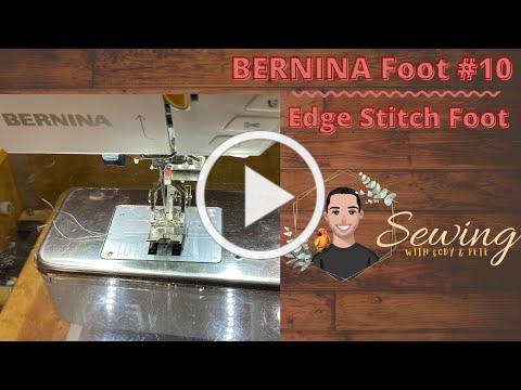 Bernina #10 Edge Stitch Foot Part 1