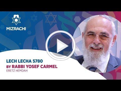 Rabbi Yosef Carmel | Lech Lecha 5780