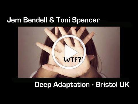 Deep Adaptation - Jem Bendell & Toni Spencer