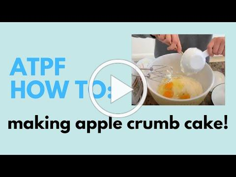 How to Make an Apple Crumb Cake with ATPF-NCL Volunteer Ariana Bertino