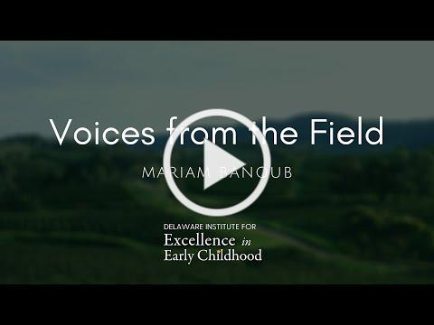 Voices from the Field: Mariam Banoub