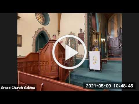Grace Episcopal Church, Galena IL, Easter 6, May 9, 2021