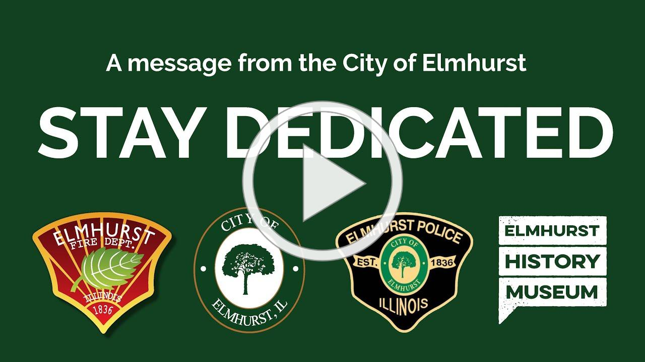 A message from the City of Elmhurst: Stay Dedicated