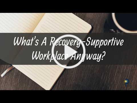 What's a Recovery-Supportive Workplace Anyway?