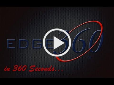 EDGE 360 In 360 Seconds