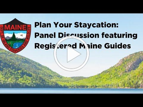 Plan Your Staycation: Panel Discussion featuring Registered Maine Guides
