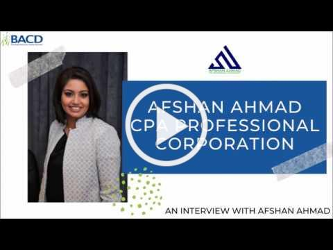 BACD Interview with Afshan Ahmad - Afshan Ahmad CPA Professional Corporation