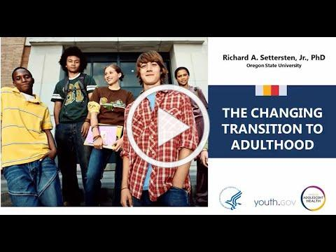 The Changing Transition to Adulthood: Full Video