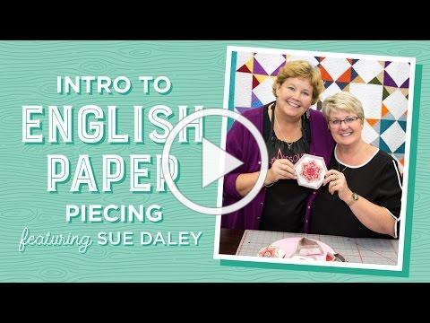 Intro to English Paper Piecing with Jenny Doan of Missouri Star & Sue Daley (Video Tutorial)