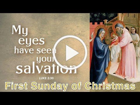First Sunday of Christmas - December 27th 2020