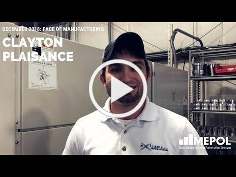 December 2018 Face of Manufacturing - Clayton Plaisance