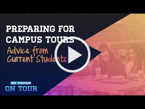 Preparing For Your Campus Tours - Advice From Current Students