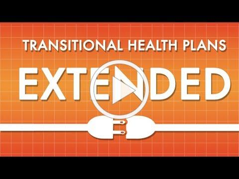 Transitional Health Plans Extended
