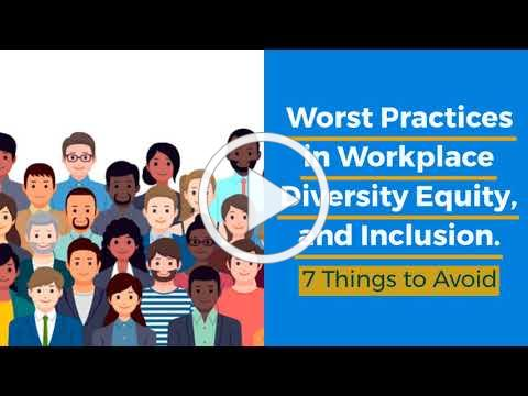 Worst Practices in Workplace Diversity Equity and Inclusion - The HR Team