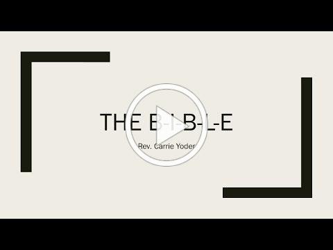 """10/27/19 """"The B-I-B-L-E"""" Rev. Carrie Yoder"""