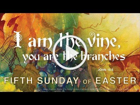 Fifth Sunday of Easter - May 2nd