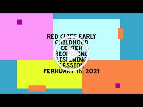 Red Cliff Early Childhood Center Reopening Plan Listening Session - February 16, 2021