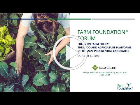 Farm Foundation Forum - Focus on Farm Policy: Food/Ag Platforms of the 2020 Presidential Candidates