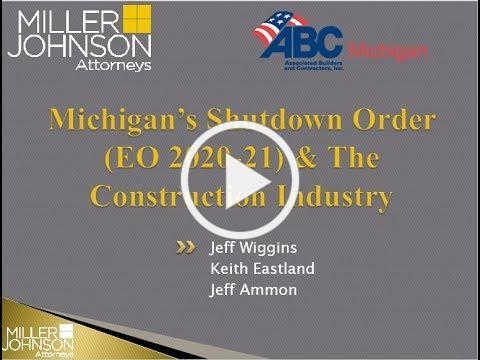 Michigan's Shutdown Order (EO 2020-21) & The Construction Industry
