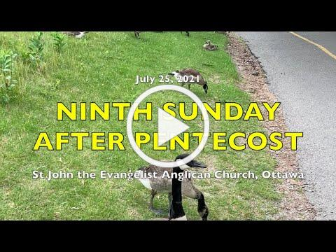 9TH SUNDAY AFTER PENTECOST - St John the Evangelist Anglican Church - JULY 25, 2021