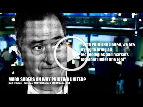 Mark Subers on Why PRINTING United? · Mark Subers · President Printing United/NAPCO · USA