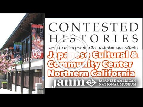 Contested Histories: Japanese Cultural and Community Center of Northern California